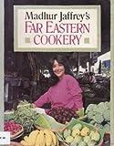 Madhur Jaffrey's Far Eastern Cookery (0060963980) by Jaffrey, Madhur