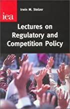 Lectures On Regulatory & Competition Policy (occasional Paper, 120)