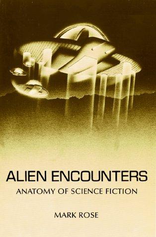 Alien Encounters: Anatomy of Science Fiction