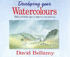 Developing Your Watercolours: Skills and Techniques to Improve Your Painting