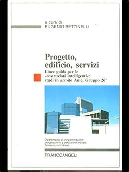 """Progetto, edificio, servizi: Linee guida per le """"costruzioni"""