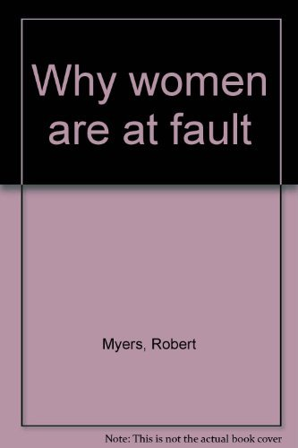 why-women-are-at-fault-taschenbuch-by-myers-robert