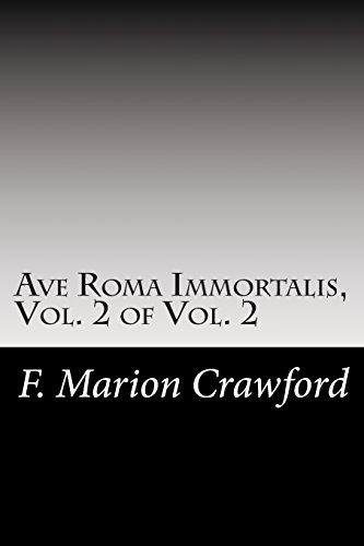 Ave Roma Immortalis, Vol. 2 of Vol. 2