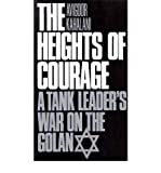 img - for [(The Heights of Courage: A Tank Leader's War on the Golan )] [Author: Avigdor Kahalani] [Feb-1992] book / textbook / text book