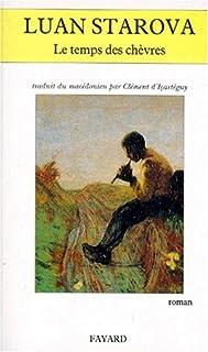 Le temps des chèvres : roman, Starova, Luan