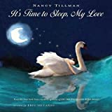 img - for It's Time to Sleep My Love[ITS TIME TO SLEEP MY LOVE][Hardcover] book / textbook / text book