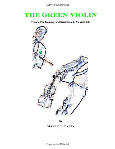 The Green Violin: Theory, Ear Training, and Musicianship for Violinists