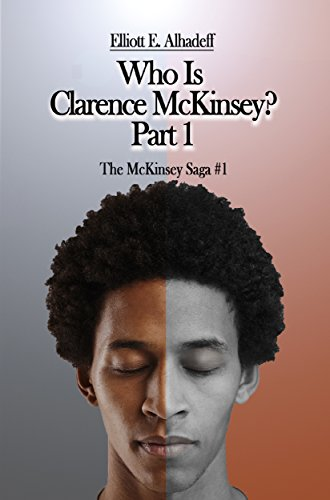 Who Is Clarence McKinsey? by Elliott Alhadeff