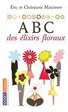 echange, troc Eric Maizierre, Christiane Maizierre - ABC des élixirs floraux