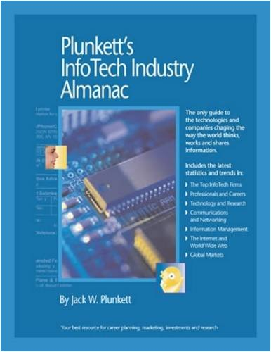 Plunkett'S Infotech Industry Almanac 2009:Infotech Industry Market Research, Statistics, Trends & Leading Companies