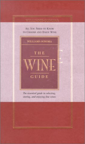 williams-sonoma-the-wine-guide-all-you-need-to-know-to-choose-and-enjoy-wine