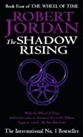 The Shadow Rising: Book 4 of the Wheel of Time: 4/12