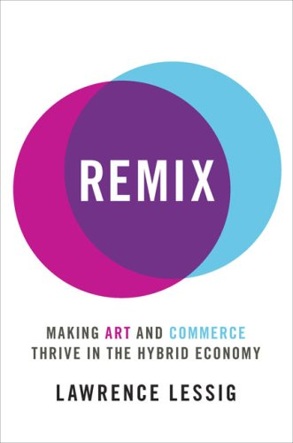 Remix: Making Art and Commerce Thrive in the Hybrid Economy (Thrive Sauce compare prices)