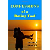 Confessions Of A Dating Fool ~ Thomas Dunker