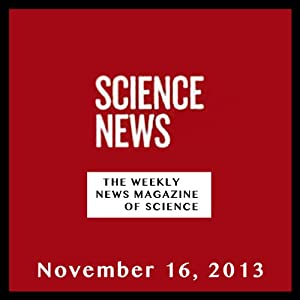 Science News, November 16, 2013 | [Society for Science & the Public]