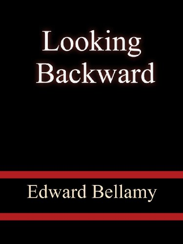 looking backward by edward bellamy Find great deals on ebay for looking backward edward bellamy shop with confidence.