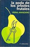 PODA DE LOS ARBOLES FRUTALES, LA. PERAL / MANZANO