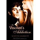 The Viscount's Addiction ~ Scottie Barrett