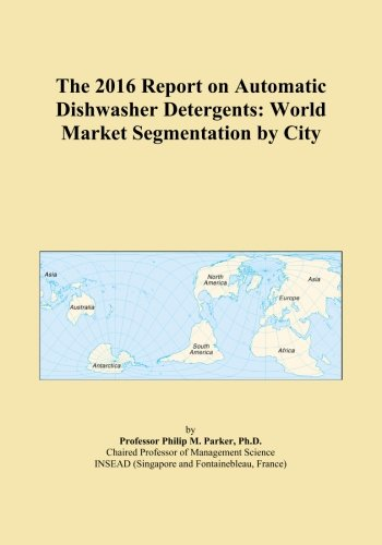 the-2016-report-on-automatic-dishwasher-detergents-world-market-segmentation-by-city