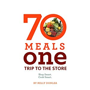 70 meals, One Trip to the Store