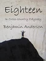 Eighteen: In Cross-Country Odyssey