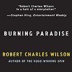 Burning Paradise | Robert Charles Wilson