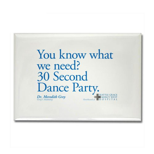 CafePress 30 Second Dance Party Quote Rectangle Magnet - Standard Multi-color