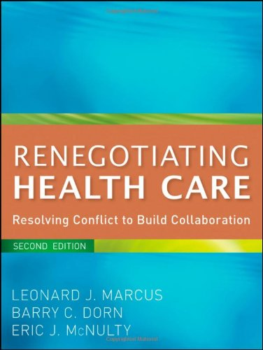 Renegotiating Health Care: Resolving Conflict to Build...