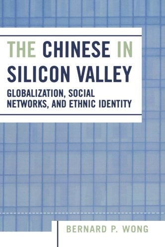 the-chinese-in-silicon-valley-globalization-social-networks-and-ethnic-identity-pacific-formations-g