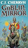 The Goblin Mirror (0099250713) by Cherryh, C. J.