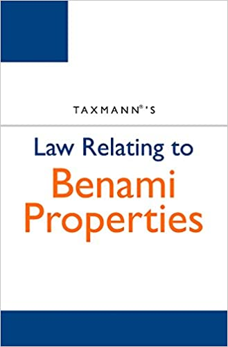 Law Relating to Benami Properties - April 2017 Edition- Taxmann