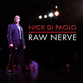 Nick Di Paolo: Raw Nerve [Explicit]