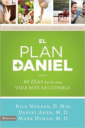El plan Daniel: 40 días hacia una vida más saludable (The Daniel Plan) (Spanish Edition)