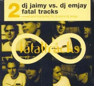 Jaimy* DJ Jaimy·vs. Emjay * DJ Emjay - Fatal Tracks 2
