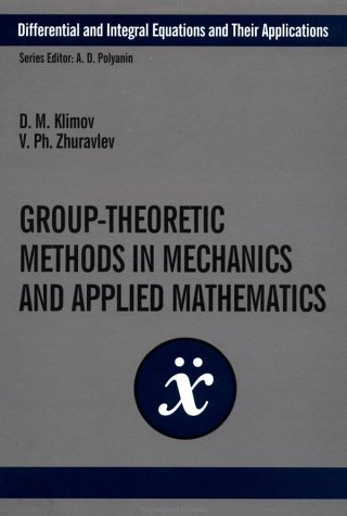 Group-Theoretic Methods in Mechanics and Applied Mathematics (Differential and Integral Equations and Their Applications)