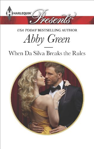 Abby Green - When Da Silva Breaks the Rules