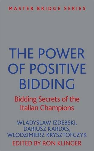 The Power of Positive Bidding: Bidding Secrets of the Italian Champions (MASTER BRIDGE)