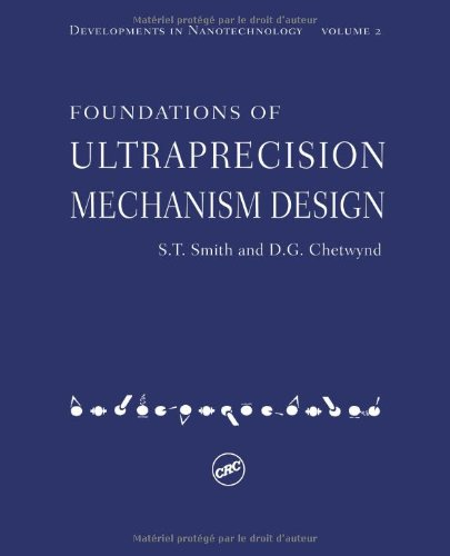 Foundations of Ultra-Precision Mechanism Design (Developments in Nanotechnology, Vol 2)