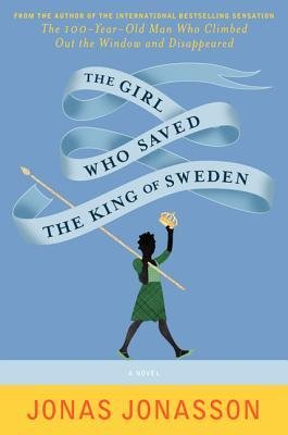 [ THE GIRL WHO SAVED THE KING OF SWEDEN By Jonasson,