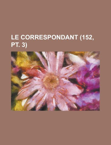Le Correspondant (152, PT. 3)