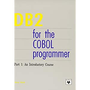 DB2 for the Cobol Programmer: An Introductory Course Pt. 1 (Professional Computer Books)