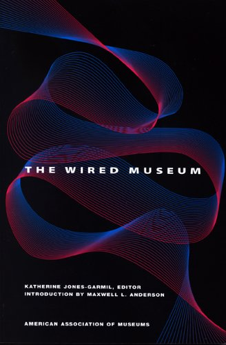 The Wired Museum: Emerging Technology and Changing Paradigms