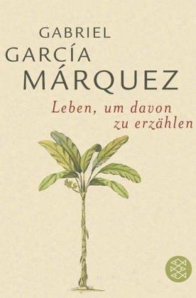 Buchseite und Rezensionen zu 'Leben, um davon zu erzählen' von Gabriel García Márquez