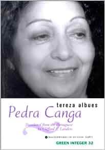 Pedra Canga (Green Integer: 32): Tereza Albues, Clifford E. Landers