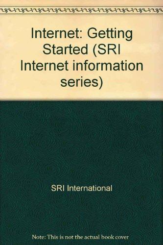 Internet: Getting Started (SRI Internet information series)