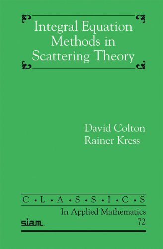 Integral Equation Methods in Inverse Scattering Theory (Classics in Applied Mathematics)