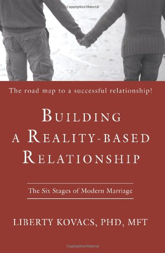 Building a Reality-based Relationship: The Six Stages of Modern Marriage