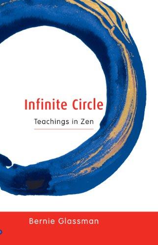 Infinite Circle: Teachings in Zen, by Bernie Glassman