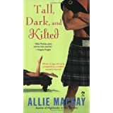 Tall Dark And Kiltedby Allie Mackay