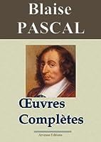 Blaise Pascal : Oeuvres compl�tes - annot�e et en fran�ais moderne - Arvensa Editions